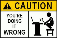 Caution: You
