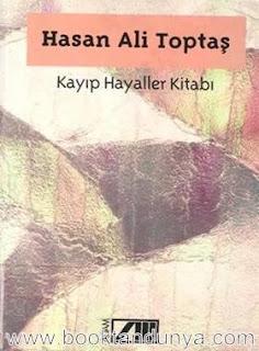 Hasan Ali Toptaş - Kayıp Hayaller Kitabı