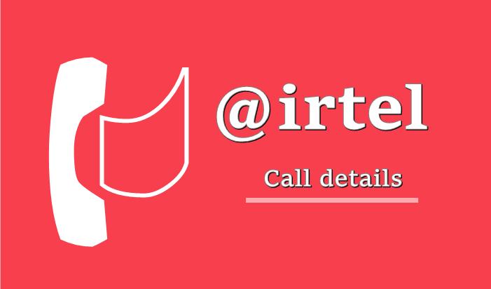 Airtel number की कॉल डिटेल्स
