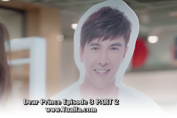 SINOPSIS Dear Prince Episode 3 PART 2