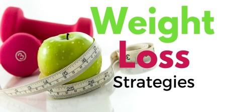 3 Effective Weight Loss Strategies to Lose Your Weight