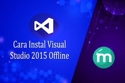 Cara Instal Visual Studio 2015 Offline