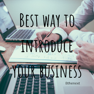 BEST WAY TO INTRODUCE YOUR BUSINESS