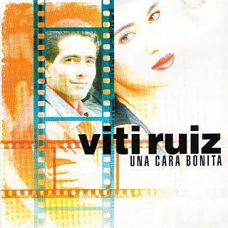 UNA CARA BONITA - VITI RUIZ (1998)