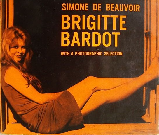 a618fafe0150 Simone de Beauvoir  Brigitte Bardot and the Lolita Syndrome (Pt. 2)