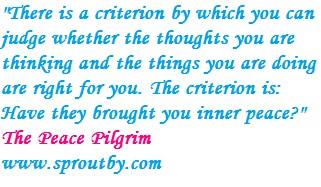 #Peace #Peacepilgrim #Inspiringquotes #sproutby #Motivationalquotes
