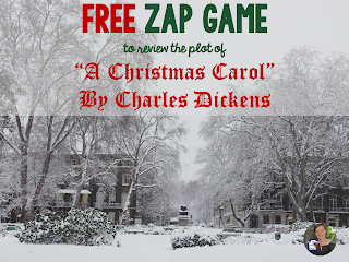Play ZAP with your students to review the plot of A Christmas Carol!