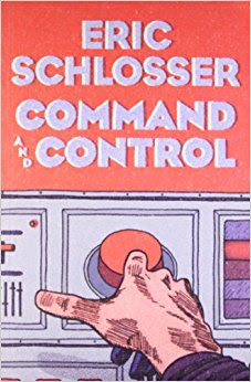 Eric Schlosser - Command and Control: Nuclear Weapons, the Damascus Accident, and the Illusion of Safety