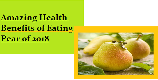 Amazing Health Benefits of Eating Pear