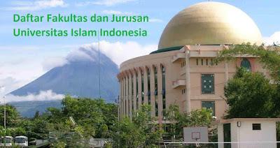 Daftar fakultas dan program studi jurusan, doktor sarjana magister S123 UII Universitas Islam Indonesia Yogyakarta Lengkap Terbaru