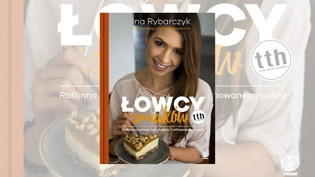 """Ina Rybarczyk, """"Łowcy smaków"""" / recenzuje Marta Szloser"""