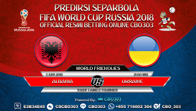 Prediksi Bola Albania VS Ukraine 03 Juni 2018