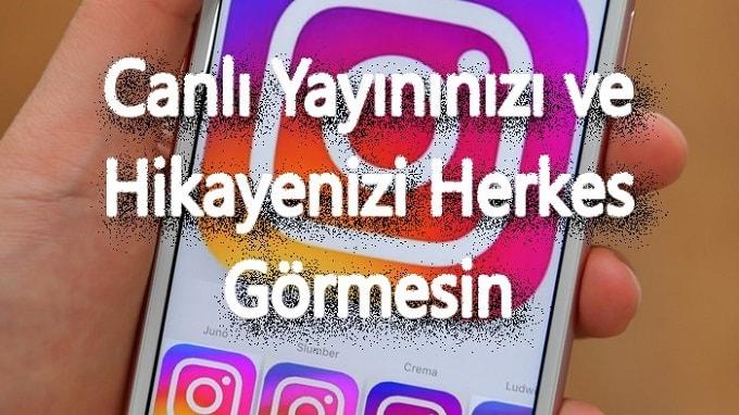 instagram hikaye canlı yayın kişi engelleme