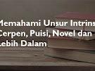 Cara Memahami Unsur Intrinsik Pada Cerpen, Novel, Puisi dan Drama