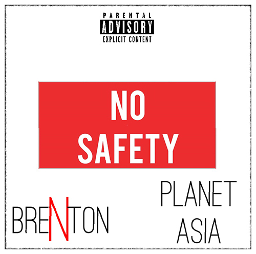 "Brenton - ""No Safety"" f. Planet Asia"