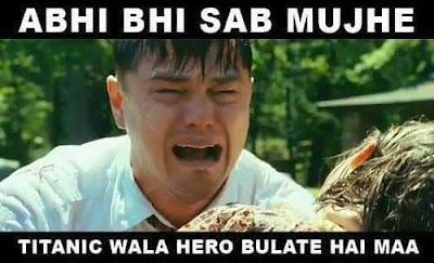 20-Abhi-Bhi-Sab-Mujhe-Titanic-Wala-Hero-Bulate-Hai-Maa
