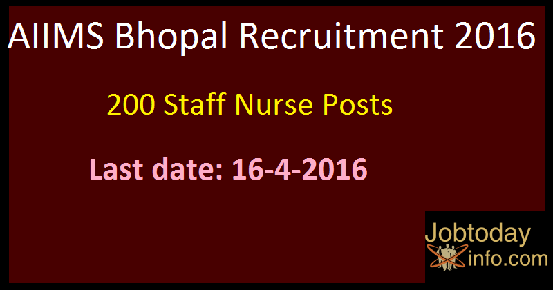 AIIMS Bhopal Recruitment 2016 - Apply online for 200 Staff Nurse Posts www.aiimsbhopal.edu.in