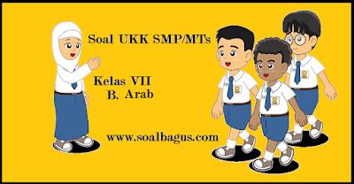 Dapatkan soal latihan ukk/ uas b arab smpit/ mts kelas 7 semester 2/ genap terbaru tahun 2017 www.soalbagus.com