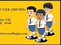 Soal UKK/ UAS B. Arab Kelas 7 SMPIT/ MTs Semester 2