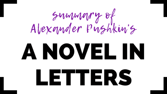 A Novel in Letters by Alexander Pushkin- Summary