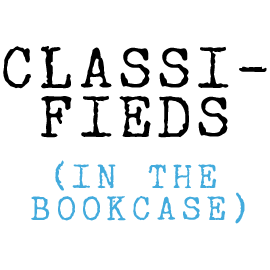 Classifieds (In the Bookcase)