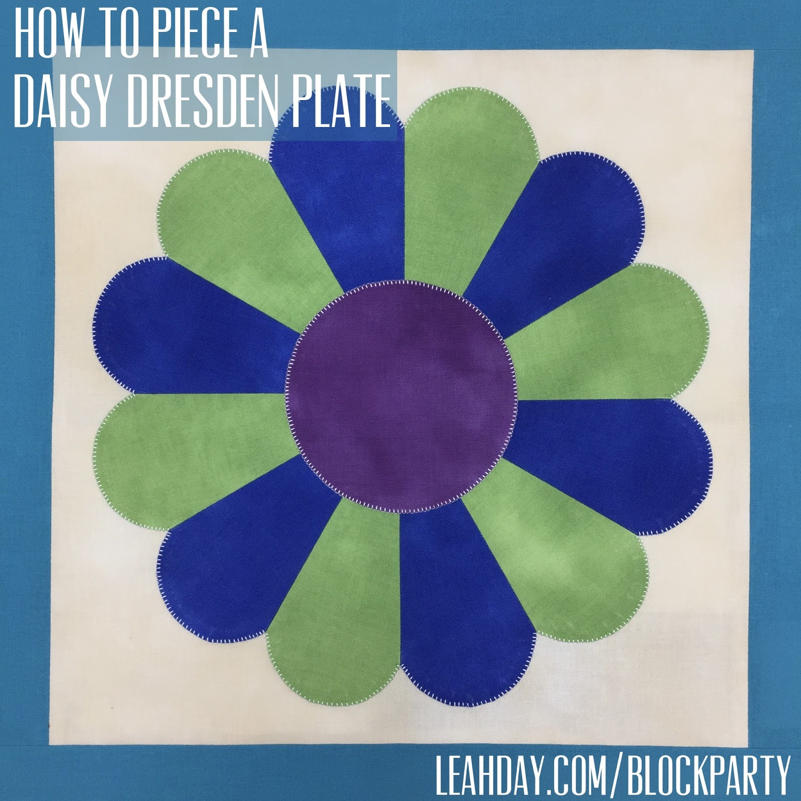 The Free Motion Quilting Project How To Piece A Daisy Dresden Plate