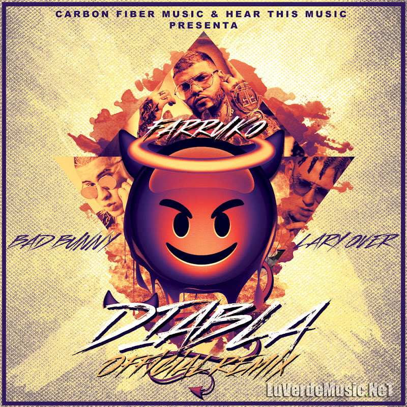 Farruko Ft. Bad Bunny Y Lary Over – Diabla (Official Remix)