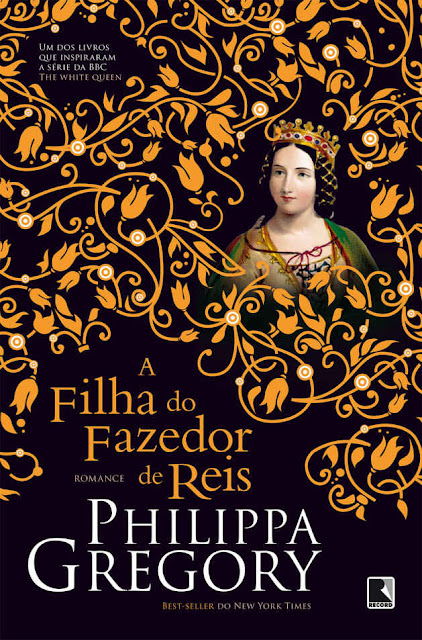 A filha do fazedor de reis - Philippa Gregory