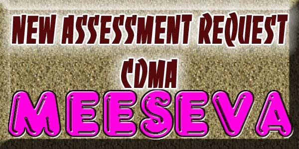 NEW ASSESSMENT REQUEST-CDMA APPLY ON MEESEVA