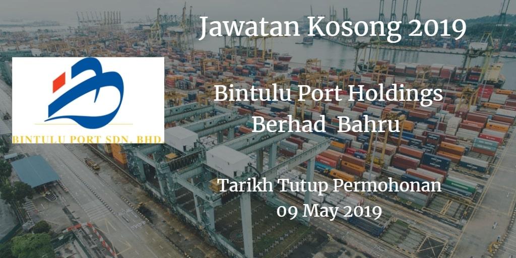 Jawatan Kosong Bintulu Port Holdings Berhad 09 May 2019