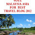 Best Travel Blog 2012 Vote Malaysia Asia