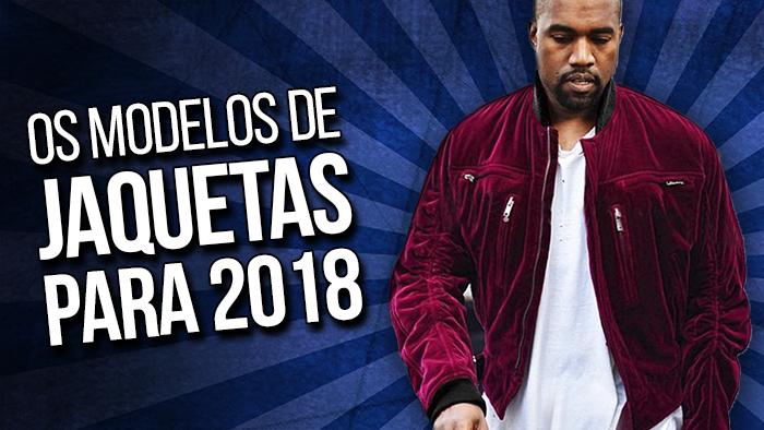 882e07a2e Macho Moda - Blog de Moda Masculina  JAQUETAS EM ALTA PRA 2018 ...