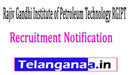 Rajiv Gandhi Institute of Petroleum Technology RGIPT Recruitment Notification 2017