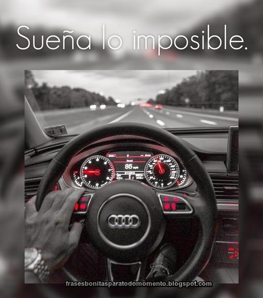 Sueña lo imposible.