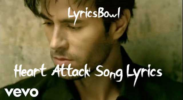Heart Attack Lyrics - Enrique Iglesias | LyricsBowl