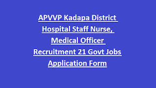 APVVP Kadapa District Hospital Staff Nurse, Medical Officer Recruitment 2018 21 Govt Jobs Application Form