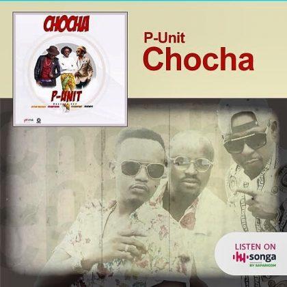 Download Mp3 | P- Unit - Chocha