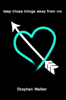 Stephen Walker, Keep Those Things Away From Me, arrow through heart, novel, black,white