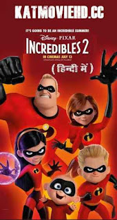 Incredibles 2 2018 Hindi HDCAM 720p & 480p Dual-Audio [ हिंदी + English ] x264 Full Movie