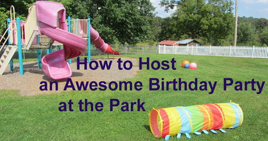 How to Host an Awesome Birthday Party at the Park