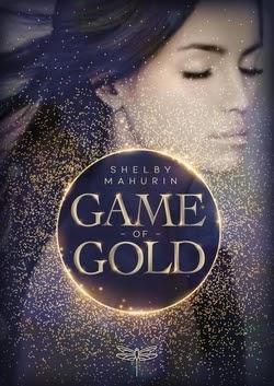 Bücherblog. Rezension. Buchcover. Game of Gold (Bd.1) von Shelby Mahurin. Fantasy. Jugendbuch. Dragonfly.