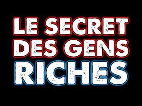 Le secret des riches