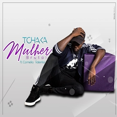 Tchaka -  Mulher brutal (feat. Cornélio Valente )