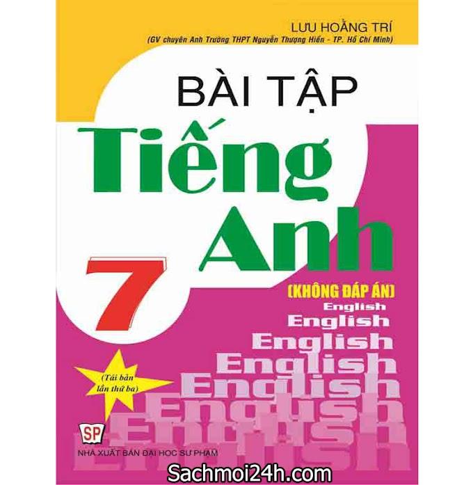 Bài tập Tiếng Anh lớp 7 - Lưu Hoằng Trí