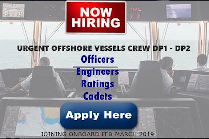 Urgent Crew For Offshore Vessels DP1 / DP2