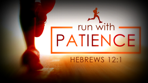 Sowing The Seeds Of Truth: Run With Patience