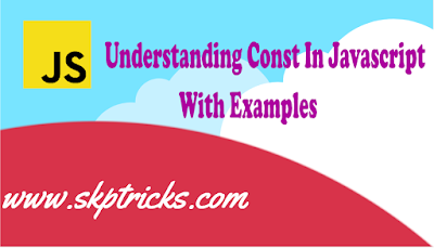 Understanding Const In Javascript With Examples