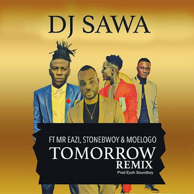 "PHOTO: DJ Sawa- ""Tomorrow Remix"" Ft. Mr Eazi x Stonebwoy x Moelogo"