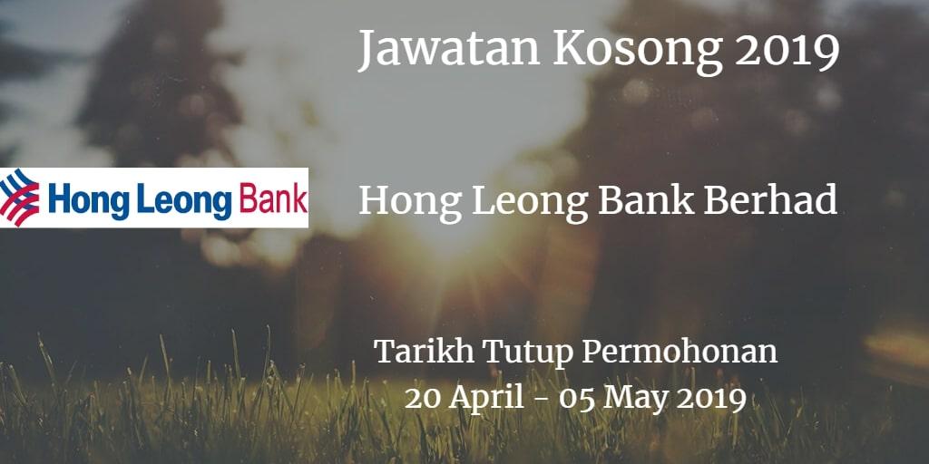 Jawatan Kosong Hong Leong Bank Berhad 20 April - 05 May 2019