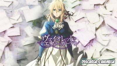 Violet Evergarden 13/13 + Ova Audio: Japones Sub: Español Servidor: Mega/Mediafire